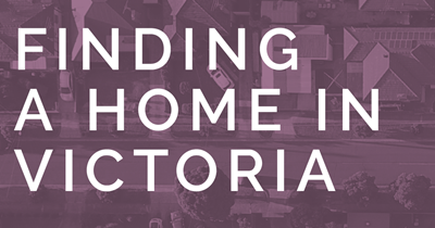 Finding a home in Victoria